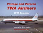 Vintage and Veteran TWA Airliners: 2009 Calendar