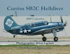 Curtiss SB2C Helldiver Visits California: 2009 Calendar