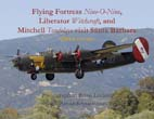 Flying Fortress <em>Nine-O-Nine</em>, Liberator <em>Witchcraft</em>, and Mitchell <em>Tondelayo</em> visit Santa Barbara: 2009 Calendar