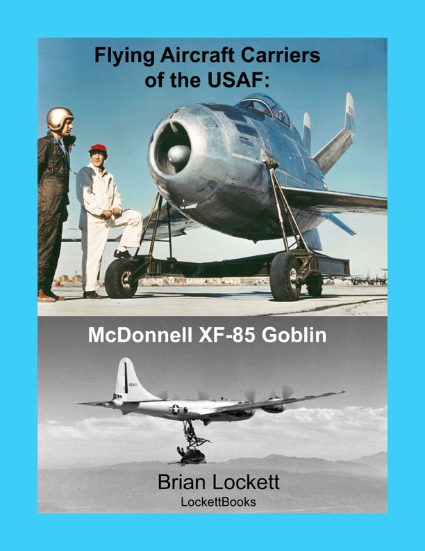 Flying Aircraft Carriers of the USAF: McDonnell XF-85 Goblin