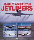 Early American Jetliners: Boeing 707, Douglas DC-8 and Convair CV-880 by Ugo Vicenzi