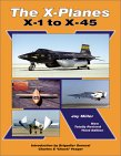 The X-Planes: X-1 to X-45: 3rd Edition by Jay Miller